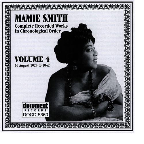 Play & Download Mamie Smith Vol. 4 (1923-1942) by Mamie Smith | Napster