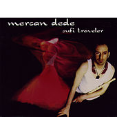 Play & Download Sufi Traveler by Mercan Dede | Napster