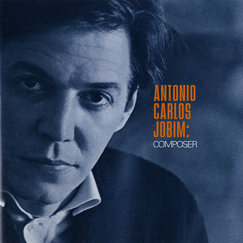 Play & Download Composer by Antônio Carlos Jobim (Tom Jobim) | Napster