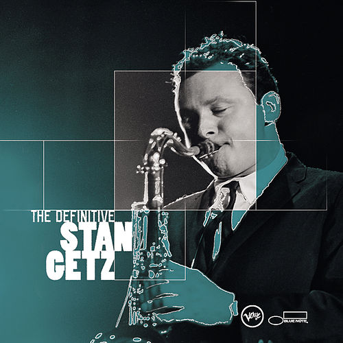 Play & Download The Definitive Stan Getz by Stan Getz | Napster