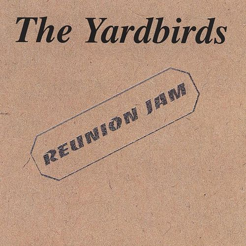 Play & Download Reunion Jam by The Yardbirds | Napster
