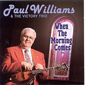 When the Morning Comes by Paul Williams (Bluegrass)