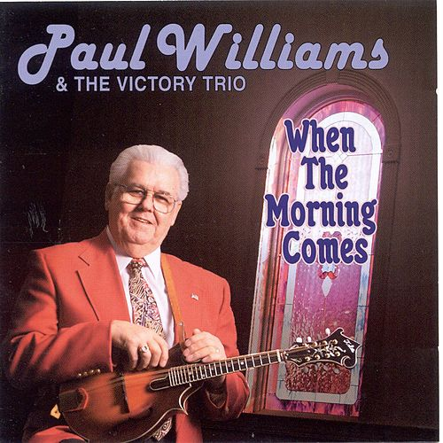 Play & Download When the Morning Comes by Paul Williams (Bluegrass) | Napster