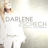 Play & Download Change Your World by Darlene Zschech | Napster