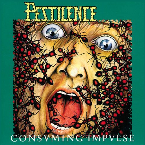 Consuming Impulse by Pestilence