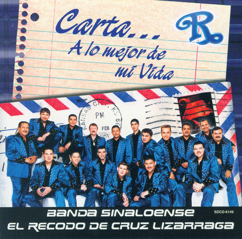 Carta...a Lo Mejor De Mi Vida by Banda El Recodo