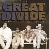 Play & Download Break In The Storm by The Great Divide | Napster