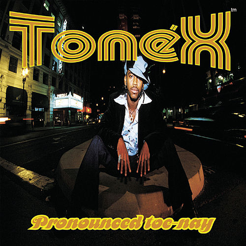 Pronounced Toe-Nay by Tonex