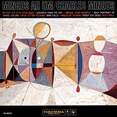 Play & Download Mingus Ah Um by Charles Mingus | Napster