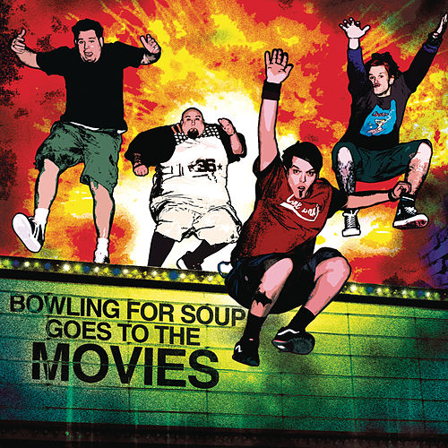 Bowling For Soup Goes To The Movies by Bowling For Soup