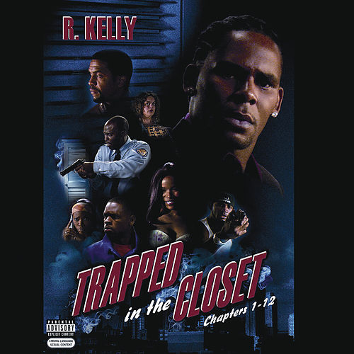 Play & Download Trapped In The Closet (Chapters 1-12) by R. Kelly | Napster