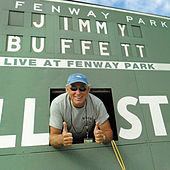Play & Download Live At Fenway Park: 09.12.2004 by Jimmy Buffett | Napster