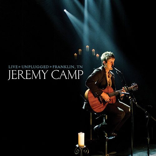 Play & Download Live Unplugged by Jeremy Camp | Napster