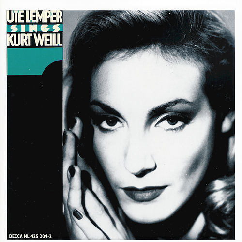 Play & Download Weill: Ute Lemper sings Kurt Weill by Ute Lemper | Napster
