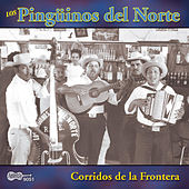 Play & Download Corridos De La Frontera by Los Pinguinos Del Norte | Napster
