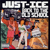 Back To The Old School by Just Ice