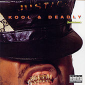 Play & Download Kool and Deadly (Justicizms) by Just Ice | Napster