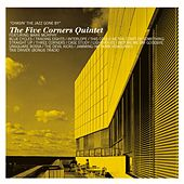 Chasin' The Jazz Gone By by Five Corners Quintet