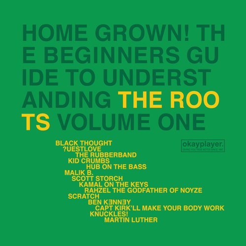 Home Grown! The Beginner's Guide To Understanding The Roots Volume 1 by The Roots
