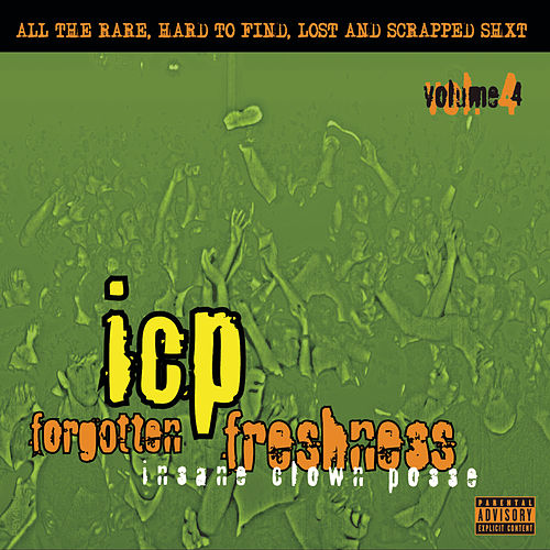 Forgotten Freshness 4 by Insane Clown Posse