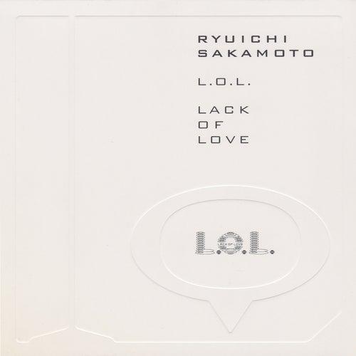 L.O.L. Lack of Love by Ryuichi Sakamoto