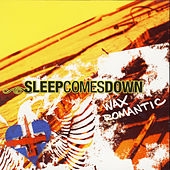 Wax Romantic by Sleep Comes Down