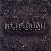 Play & Download The Asphyxiation Process by Nehemiah (metal) | Napster
