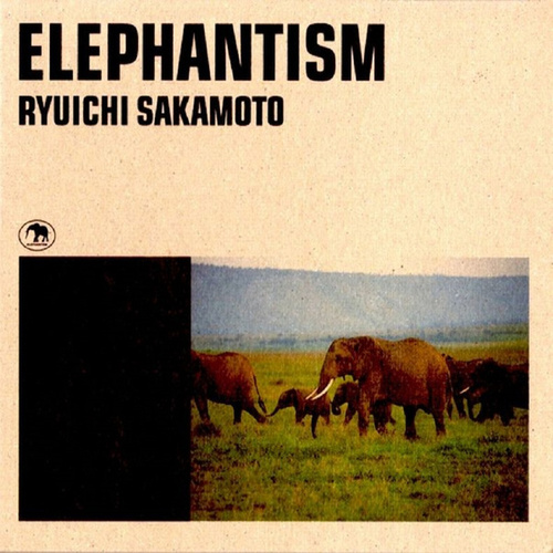 Play & Download Elephantism by Ryuichi Sakamoto | Napster