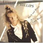 Play & Download Black & White In A Grey World by Leslie Phillips | Napster