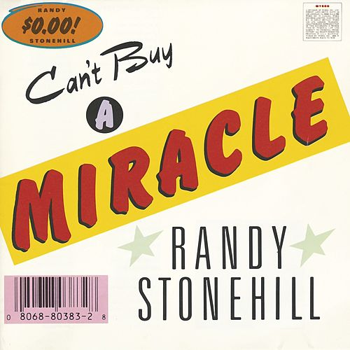 Can't Buy A Miracle by Randy Stonehill