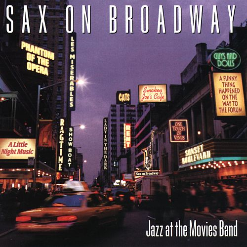 Sax On Broadway by Jazz At The Movies Band