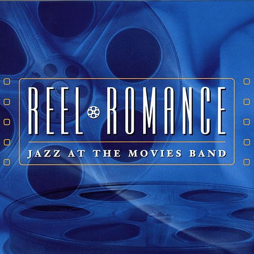 Reel Romance by Jazz At The Movies Band