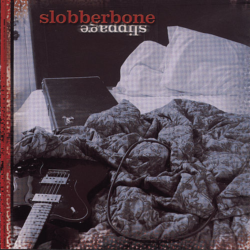 Slippage by Slobberbone