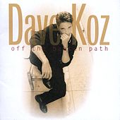 Play & Download Off The Beaten Path by Dave Koz | Napster