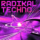 Radikal Techno, Vol. 6 by Various Artists