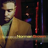 The Very Best Of Norman Brown by Norman Brown