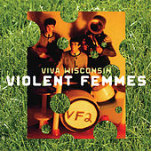 Play & Download Viva Wisconsin by Violent Femmes | Napster