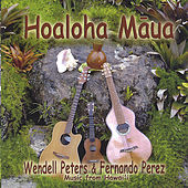 Play & Download Hoaloha Maua by Wendell Peters | Napster