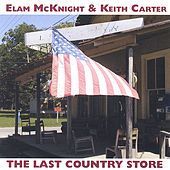Play & Download The Last Country Store by Elam McKnight | Napster