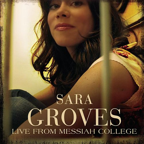 Live From Messiah College by Sara Groves