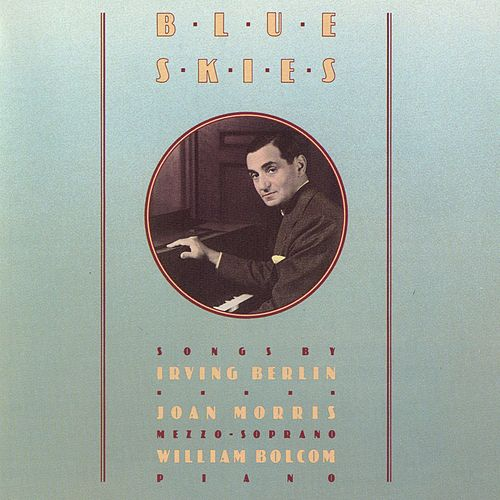 Play & Download Blue Skies - Songs Of Irving Berlin by Bolcom & Morris | Napster
