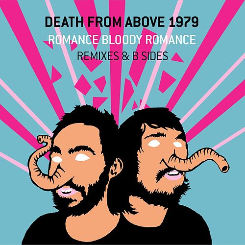 Play & Download Romance Bloody Romance by Death From Above 1979 | Napster
