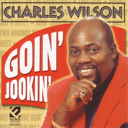 Play & Download Goin Jookin' by Charles Wilson | Napster