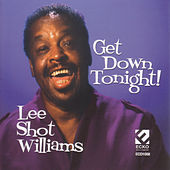 Play & Download Get Down Tonight by Lee Shot Williams | Napster