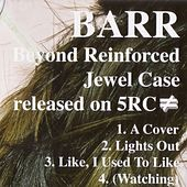 Play & Download Beyond Reinforced Jewel Case by BARR | Napster