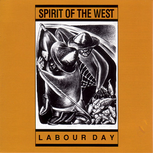 Play & Download Labour Day by Spirit of the West | Napster