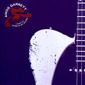 Play & Download I Make My Home In My Shoes by Amos Garrett   Napster