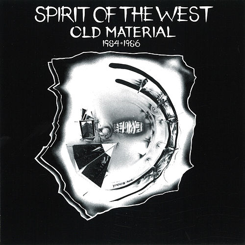 Play & Download Old Material by Spirit of the West | Napster
