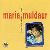 Play & Download Sweet And Slow by Maria Muldaur | Napster