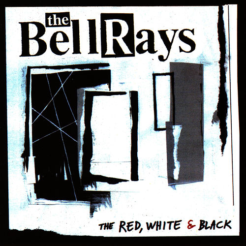 Play & Download The Red, White & Black by The Bellrays | Napster